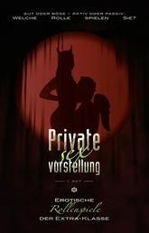 Private Sexvorstellung 1. Akt - Erotische Rollenspiele der Extraklasse