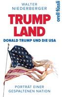 Walter Niederberger: TRUMP LAND – Donald Trump und die USA ★★★★