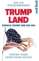 TRUMP LAND – Donald Trump und die USA - Porträt einer gespaltenen Nation