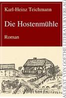 Karl H Teichmann: Die Hostenmühle