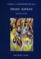 Franz Kafka: Franz Kafkas Erzählungen