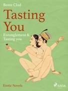 Bente Clod: Tasting You: Entanglement & Tasting you