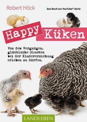Happy Küken • Das Buch zur YouTube-Serie Happy Huhn