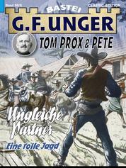 G. F. Unger Tom Prox & Pete 6 - Ungleiche Partner. Eine tolle Jagd