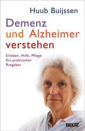 Demenz und Alzheimer verstehen - Erleben, Hilfe, Pflege: Ein praktischer Ratgeber