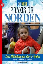 Die neue Praxis Dr. Norden 15 – Arztserie - Das Mädchen aus der U-Bahn