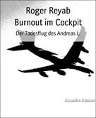 Roger Reyab: Burnout im Cockpit ★