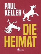 Paul Keller: Die Heimat