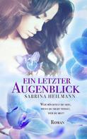 Sabrina Heilmann: Ein letzter Augenblick ★★★★