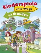 Petra Kulbatzki: Kinderspiele unterwegs und draußen ★★★