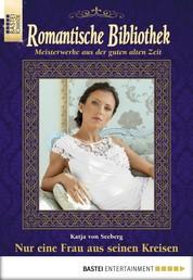 Romantische Bibliothek - Folge 50 - Nur eine Frau aus seinen Kreisen