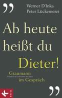 Peter Lückemeier: Ab heute heißt du Dieter! ★★★★★