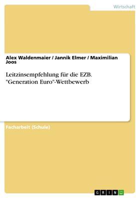 """Leitzinsempfehlung für die EZB. """"Generation Euro""""-Wettbewerb"""