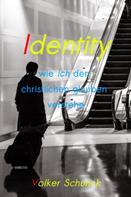 Volker Schunck: Identity