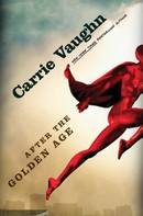 Carrie Vaughn: After the Golden Age ★★