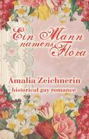 Amalia Zeichnerin: Ein Mann namens Flora