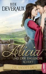 Alicia und der englische Schuft - Die Ascott-Saga