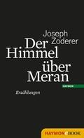 Joseph Zoderer: Der Himmel über Meran