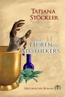 Tatjana Stöckler: Die Huren des Apothekers ★★★★