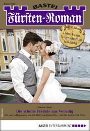 Fürsten-Roman 2543 - Adelsroman - Die schöne Fremde aus Venedig