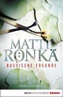 Matti Rönkä: Russische Freunde ★★