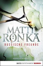 Russische Freunde - Kriminalroman