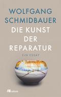 Wolfgang Schmidbauer: Die Kunst der Reparatur ★★★