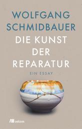 Die Kunst der Reparatur - Ein Essay