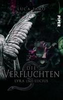 Luca Jaro: Die Verfluchten. Lucius und Lyra ★★★★