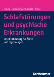 Schlafstörungen und psychische Erkrankungen - Eine Einführung für Ärzte und Psychologen