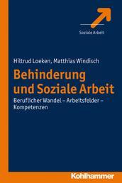 Behinderung und Soziale Arbeit - Beruflicher Wandel - Arbeitsfelder - Kompetenzen