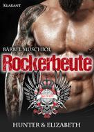 Bärbel Muschiol: Rockerbeute. Hunter und Elizabeth ★★★★