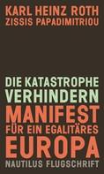 Karl Heinz Roth: Die Katastrophe verhindern