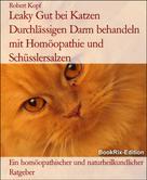Robert Kopf: Leaky Gut bei Katzen Durchlässigen Darm behandeln mit Homöopathie und Schüsslersalzen