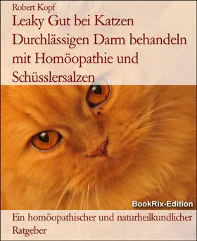 Leaky Gut bei Katzen Durchlässigen Darm behandeln mit Homöopathie und Schüsslersalzen