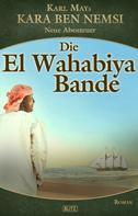 H. W. Stein (Hrsg.): Kara Ben Nemsi - Neue Abenteuer 16: Die El Wahabiya Bande