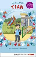 Gudrun Mebs: Tian, ein Kindergartenprofi? ★★★★
