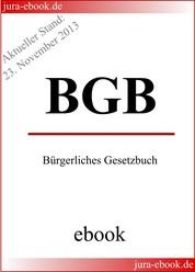 BGB - Bürgerliches Gesetzbuch - Aktueller Stand: 23. November 2013
