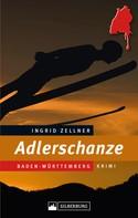 Ingrid Zellner: Adlerschanze