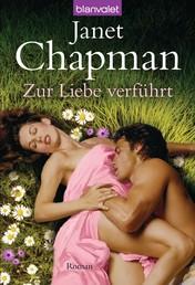 Zur Liebe verführt - Roman