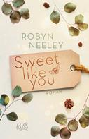 Robyn Neeley: Sweet like you ★★★★
