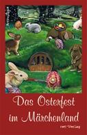 Volker Liebelt: Das Osterfest im Märchenland