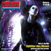 """Perry Rhodan 2559: Splitter des Bösen - Perry Rhodan-Zyklus """"Stardust"""""""