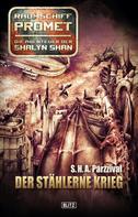 S.H.A. Parzzival: Raumschiff Promet - Die Abenteuer der Shalyn Shan 06: Der stählerne Krieg ★★★★★