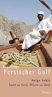 Helge Sobik: Reportage Persischer Golf ★★★