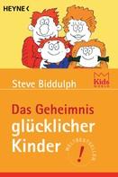 Steve Biddulph: Das Geheimnis glücklicher Kinder ★★★★