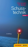 Christoph W. Bauer: Schusstechnik