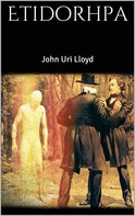 John Uri Lloyd: Etidorhpa