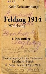 Feldzug 1914 - Kriegstagebuch des Gefreiten Reinhard Busch