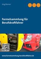 Jörg Biemer: Formelsammlung für Berufskraftfahrer